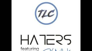 TLC - Haters (feat. Clay K)