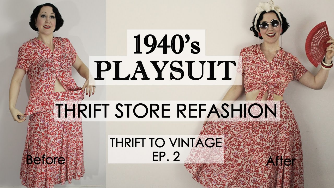 How To Refashion Thrift Clothes Vintage 1940 S Style Playsuit Ep2