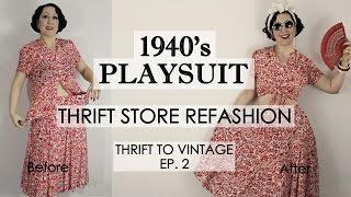How to Refashion Thrift Store Clothes to Vintage  - 1940's style playsuit  - Thrift to Vintage  ep2