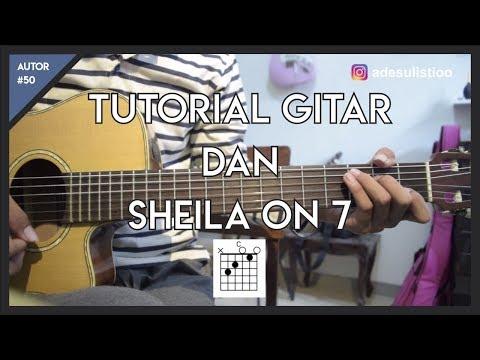 Tutorial Gitar ( DAN - SHEILA ON 7 ) Mudah Dicerna dan Dipahami
