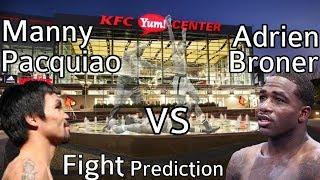 Manny Pacquiao VS Adrien Broner Fight Prediction
