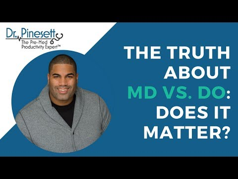 The Truth About MD vs. DO. Does it matter?