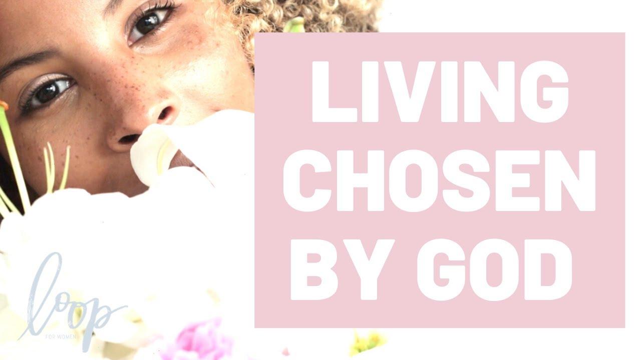 LIVING CHOSEN BY GOD