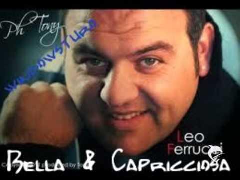 LEO FERRUCCI Bella & Capricciosa
