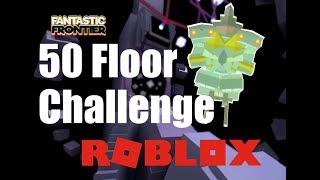 Roblox | Fantastic Frontier | 50 Floor Challenge [Part 1]