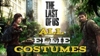 Repeat youtube video The Last of Us - All Ellie Costumes