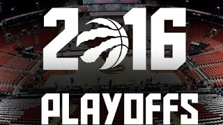 All The Way Up | *Best of the Raptors 2016 Playoff Run*