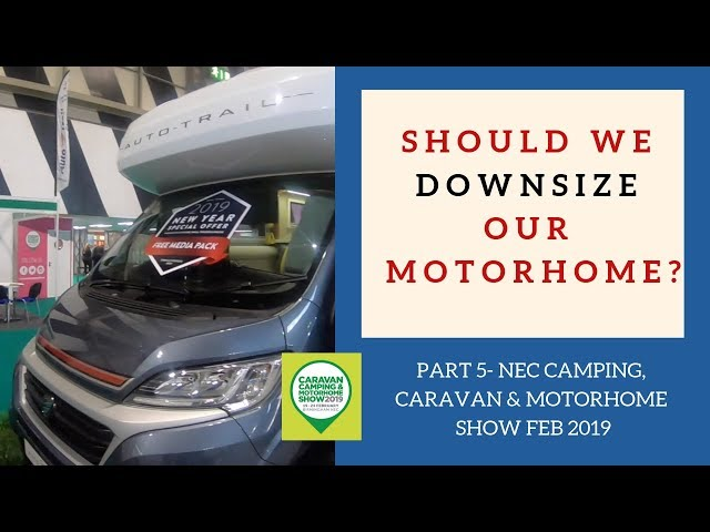 Should we downsize our Motorhome to a smaller one?! NEC Camping, caravan and Motorhome show Part 5