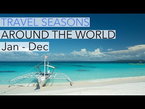 Travel destinations 2017 - 2018: When to travel where in the world - A month by month travel guide!