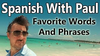 My Favorite Spanish Words - Learn Spanish With Paul