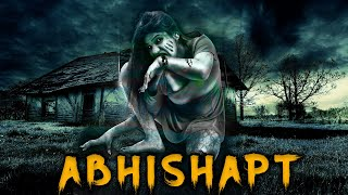 Abhishapt 2020 | New Hindi Dubbed Horror Movie HD | Latest Hindi Dubbed Movie 2020