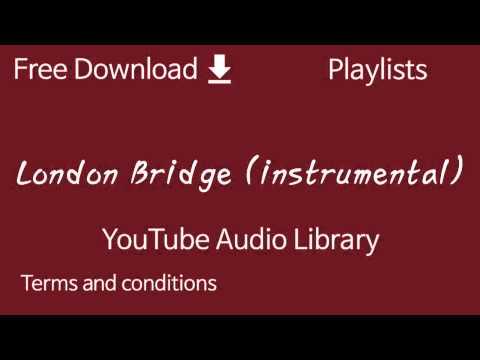 London Bridge (instrumental)   YouTube Audio Library