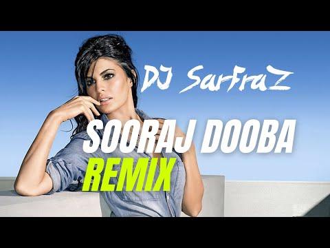 Sooraj Dooba Hain (Club Mix) DJ SARFRAZ