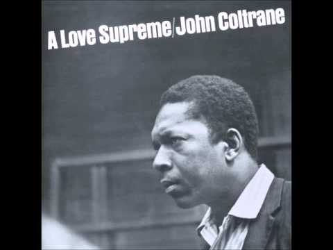 John Coltrane - A Love Supreme [Full Album] (1965)