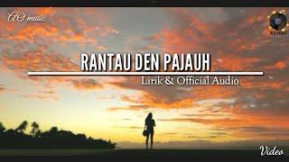 Lagu Minang Merdu - RANTAU DEN PAJAUH | Lirik & Official Audio