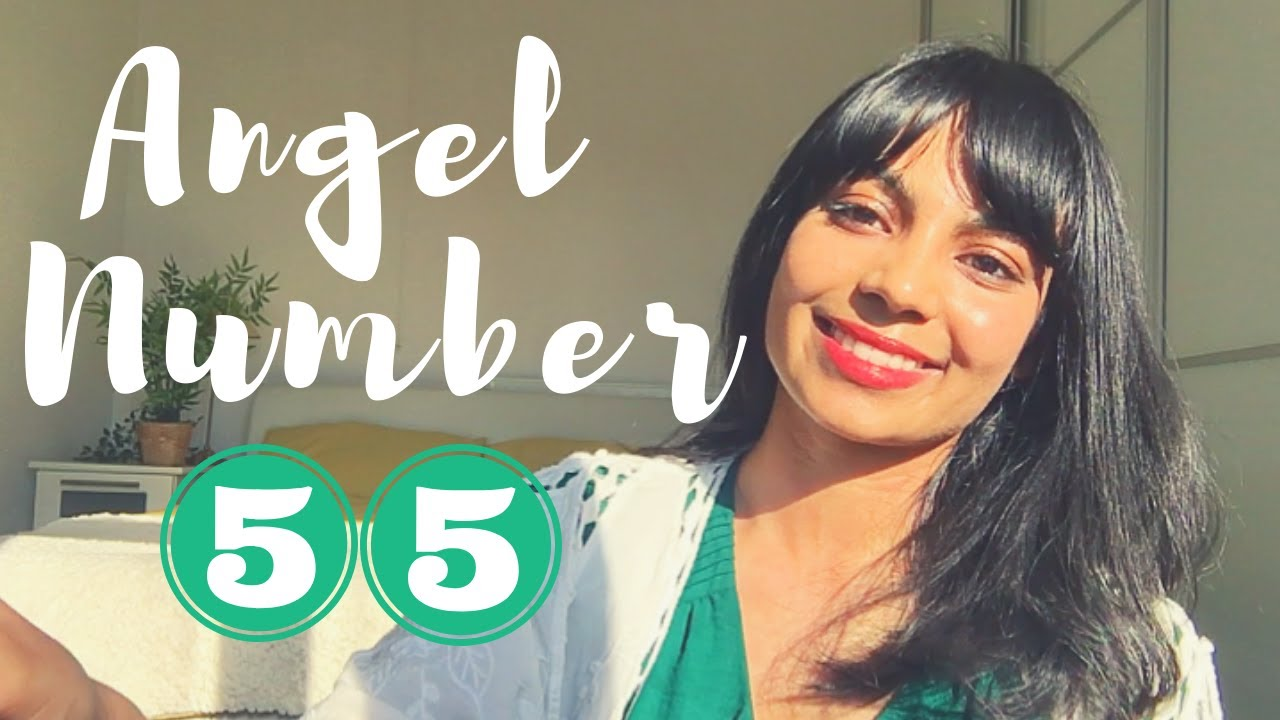 Angel Number 55 Meaning | Message From The Universe!