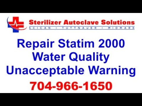 How to Repair Scican Statim 2000 Water Quality Unacceptable Warning