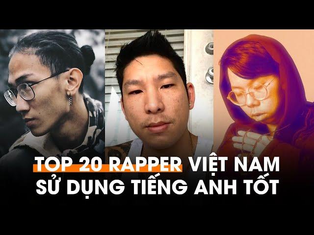 Top 20 rapper Việt Nam sử dụng tiếng Anh tốt | Phần 2