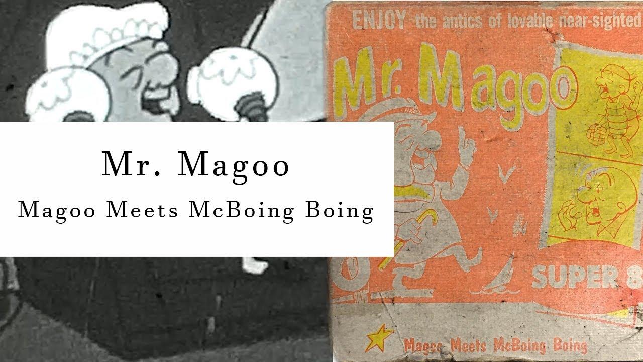 "Mr. Magoo ""Magoo Meets McBoing Boing"" | Super8 Silent Film | Digitzed by Wolverine MovieMakerPro"
