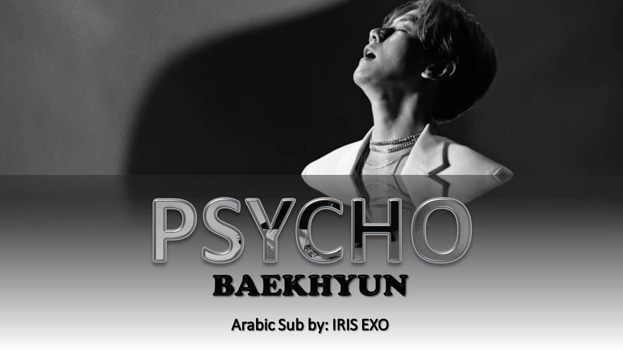 BAEKHYUN - PSYCHO    [Arabic Sub] (Color Coded)