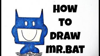 How To Draw Mr. Bat ( Mr.Men Style)