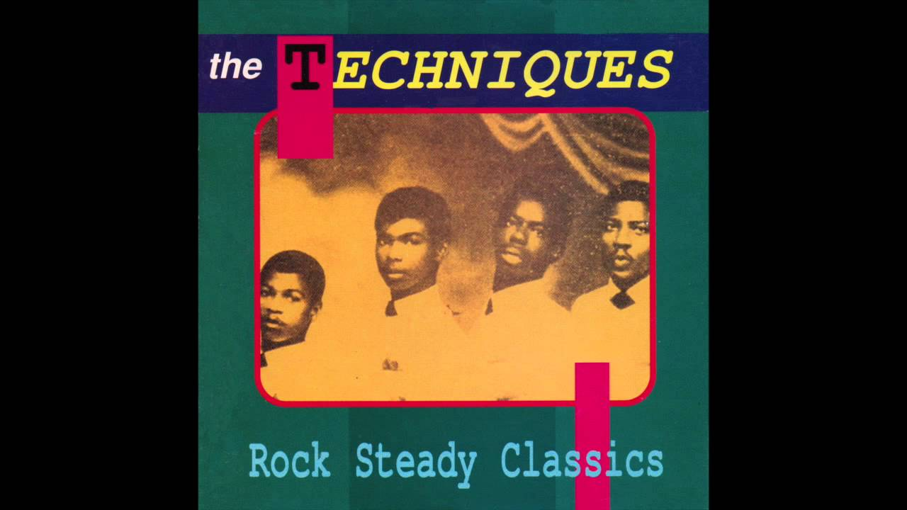 The Techniques - Rock Steady Classics (Full Album)