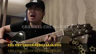 CHARLY COBA COVER LAGU PERGI SAJA MILIK ST12