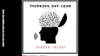 Thinking out loud (FREESTYLE)- Hidden Talent