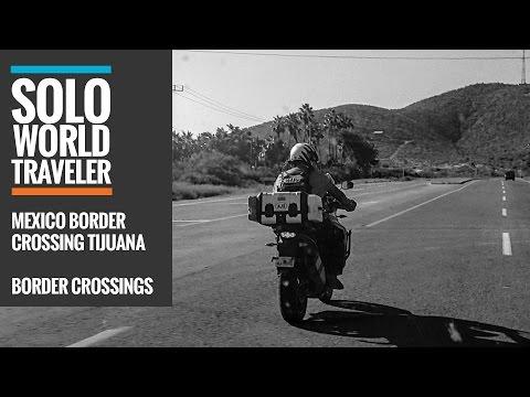 Mexico Border Crossing by Motorcycle - Tijuana