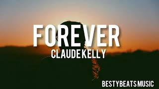 Download Mp3 Forever - Claude Kelly