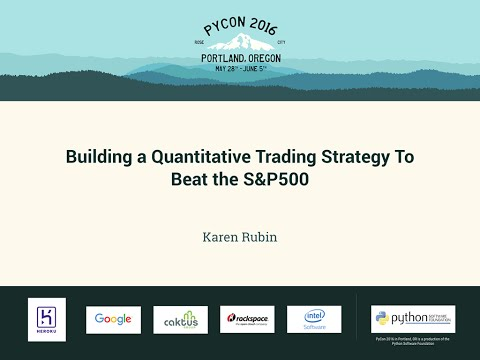 Karen Rubin - Building a Quantitative Trading Strategy To Be
