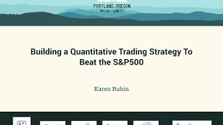 Karen Rubin - Building a Quantitative Trading Strategy To Beat the S&P500 - PyCon 2016