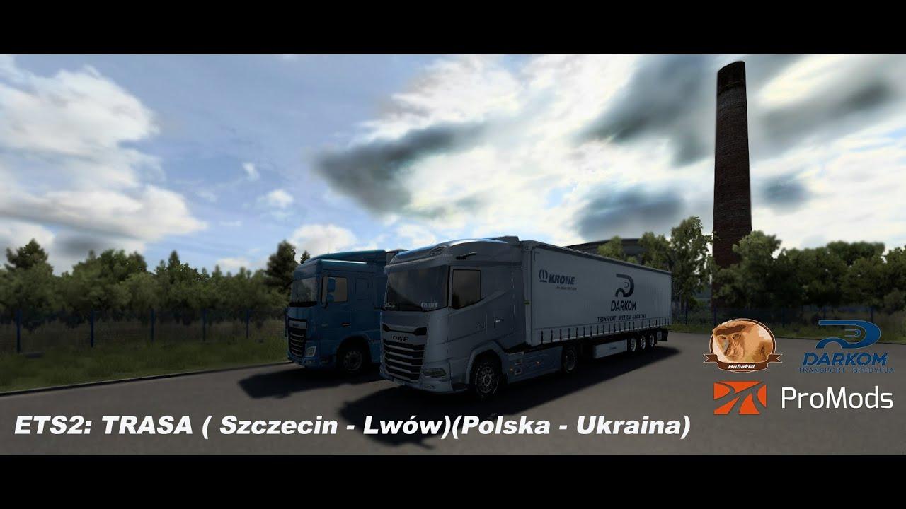 ETS2 - Trasa (Szczecin - Lwów )(Polska - Ukraina) #DARKOMPOLSKA #BUBEKPL #GAMEPLAY #Promods