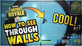 Fortnite - How To See Through Walls Glitch! (WORKING 2018)