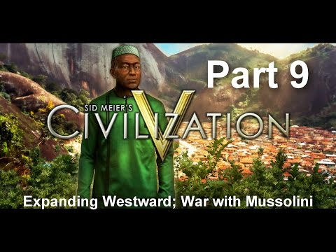 Expanding Westward; War with Mussolini | Civilization V Giant Earth Map Gameplay Part 9