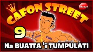 Cafon Street episodio 9 - Na Buatta 'i Tumpulati.