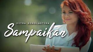 Citra Scholastika - Sampaikan [Official Music Video Clip] Mp3