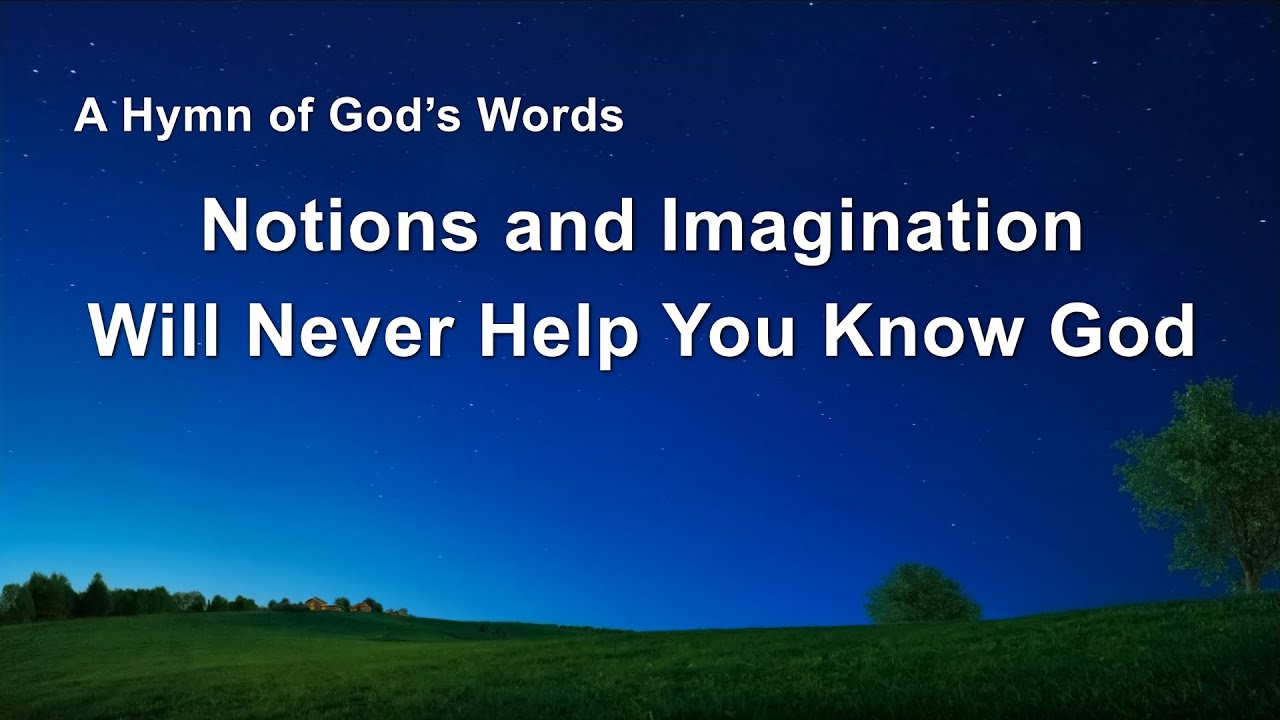 """""""Notions and Imagination Will Never Help You Know God""""   English Christian Song"""