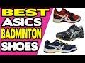 Top 5 Best Asics Badminton Shoes