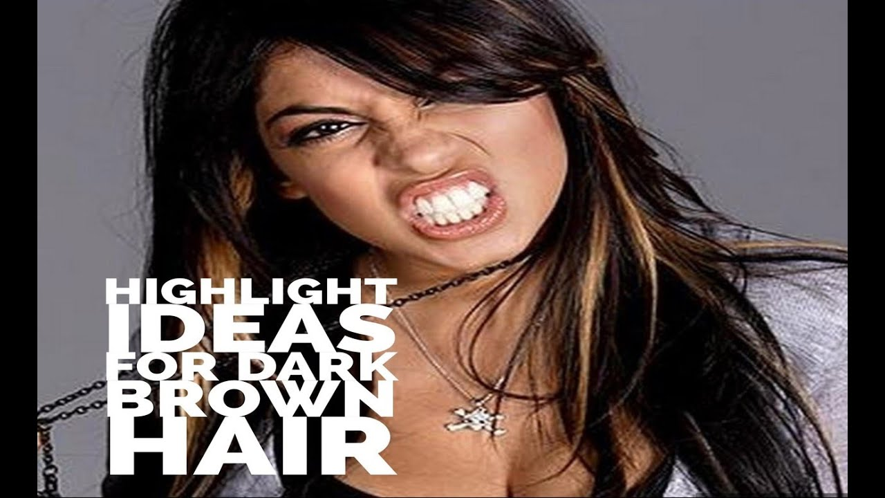 Highlight Ideas For Dark Brown Hair Youtube