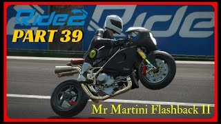 RIDE 2 PS4 gameplay Part 39 | Mr Martini Flashback II | #RIDE2 | FULL GAME
