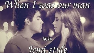 When I was your man - Bruno Mars  JEMI