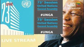 Opening plenary of the Nelson Mandela Peace Summit, UNGA: 24 Sept 2018
