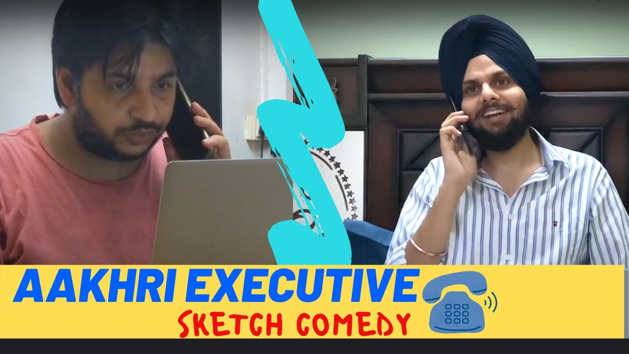 Aakhri Executive | Sketch Comedy | Jaspreet Singh x  @Sundeep Sharma   x Daahab Chishti