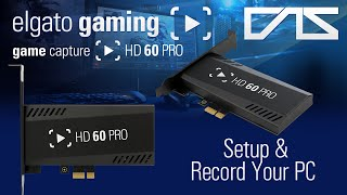 Elgato HD60 Pro - How to Record your PC! (PCIe Capture Card)