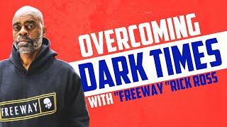 "Overcoming Dark Times with ""Freeway"" Rick Ross (Full Episode)"