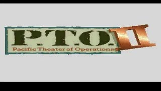 P.T.O. II Pacific Threate Of Operations 2 Intro