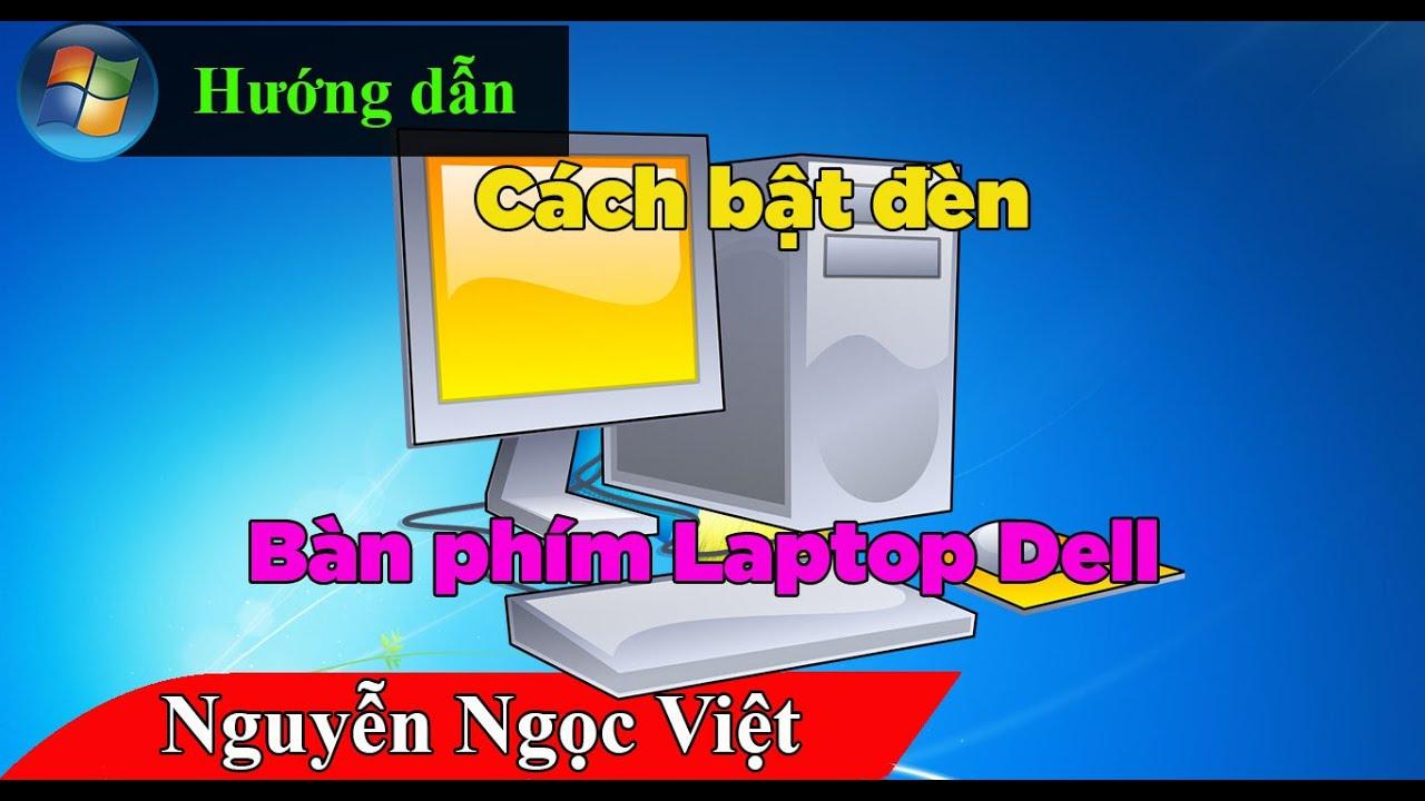 Hướng dẫn cách bật đèn bàn phím laptop dell