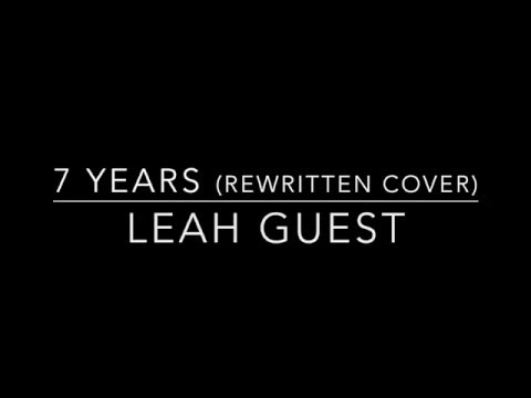 """7 Years"" Rewrite Cover (Lyrics) - Leah Guest"