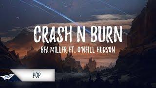 Bea Miller - crash&burn (Lyrics) ft. O'Neill Hudson